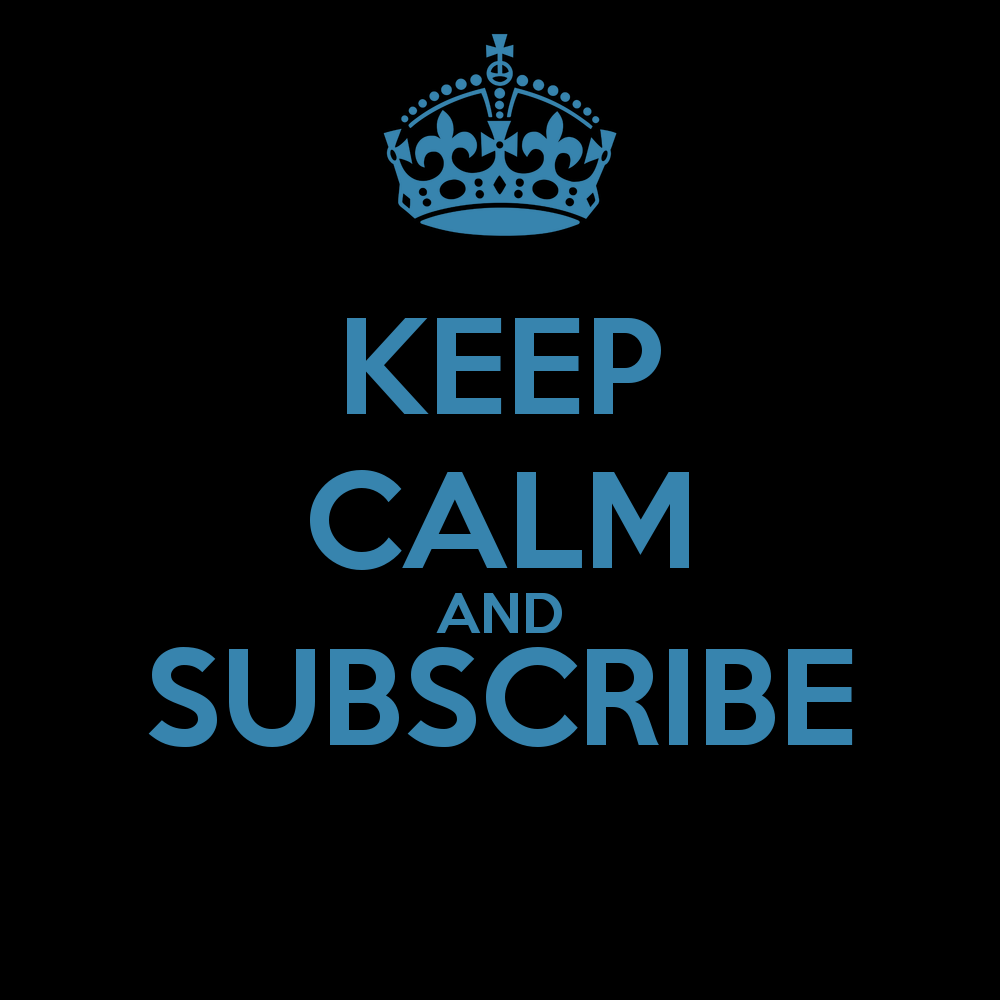 keep-calm-and-subscribe-button